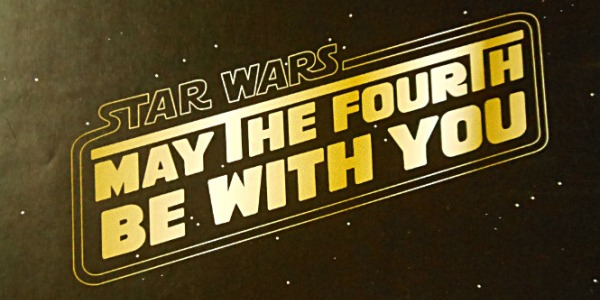 MAY THE FOURTH BE WITH YOU: 7 ANNOUNCEMENTS FOR STAR WARS DAY